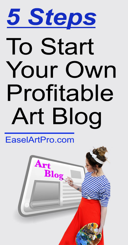 Make money blogging using these 5 Steps to start your own profitable art blog.