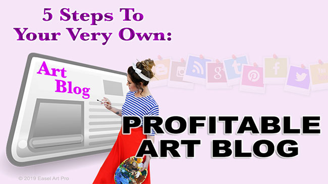5 Steps to Start Your Own Profitable Art Blog